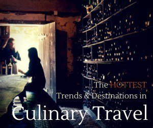 The Hottest Trends & Destinations in Culinary Travel | TheCulinaryTravelGuide.com